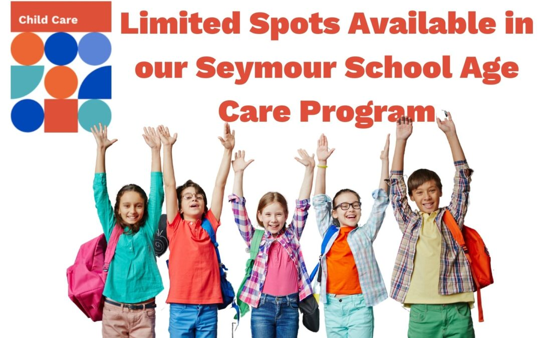 Limited Spots Available immediately in our Seymour School Age Care Program